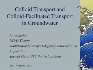 Colloid Transport and  Colloid-Facilitated Transport in Groundwater