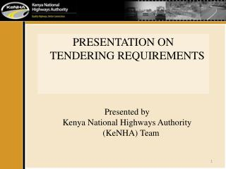PRESENTATION ON TENDERING REQUIREMENTS