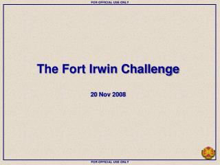 The Fort Irwin Challenge 20 Nov 2008
