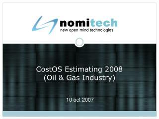 CostOS Estimating 2008 (Oil & Gas Industry)