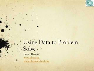 Using Data to Problem Solve