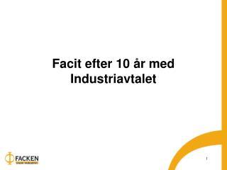 Facit efter 10 år med Industriavtalet