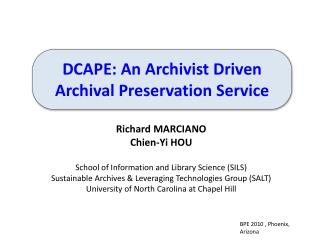Richard MARCIANO Chien-Yi HOU School of Information and Library Science (SILS)