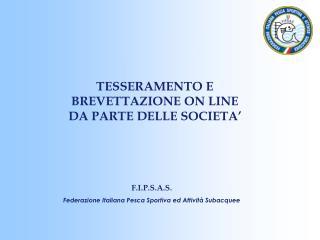 F.I.P.S.A.S. Federazione Italiana Pesca Sportiva ed Attività Subacquee