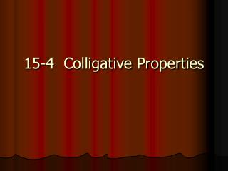 15-4  Colligative Properties