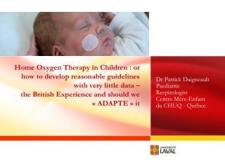 Dr Patrick Daigneault Paediatric Respirologist Centre Mère-Enfant du CHUQ - Québec