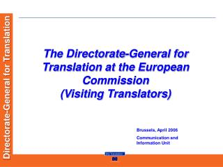 The Directorate-General for Translation at the European Commission (Visiting Translators)