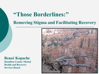 """Those Borderlines:""  Removing Stigma and Facilitating Recovery"