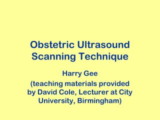 Obstetric Ultrasound  Scanning Technique