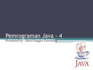 Pemrograman Java - 4