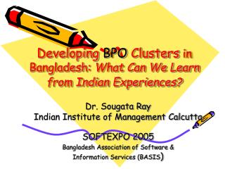 Developing  BPO  Clusters  in Bangladesh:  What Can We Learn from Indian Experiences?