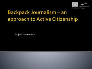 Backpack Journalism � an approach to Active Citizenship