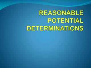 REASONABLE POTENTIAL DETERMINATIONS