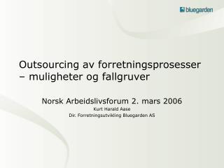 Outsourcing av forretningsprosesser – muligheter og fallgruver
