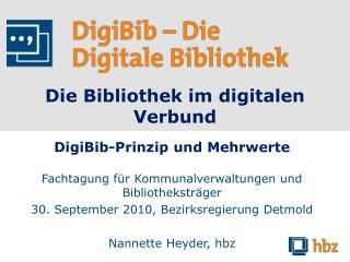 Die Bibliothek im digitalen Verbund
