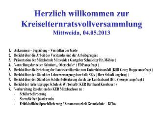 Herzlich willkommen zur Kreiselternratsvollversammlung Mittweida, 04.05.2013