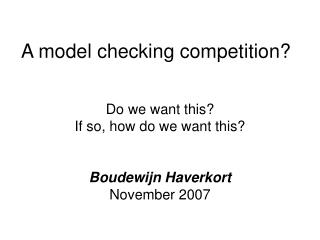 A model checking competition?