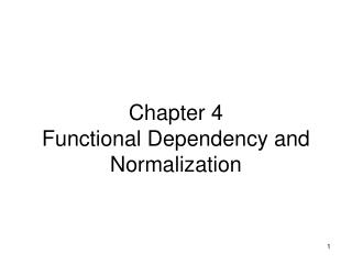 Chapter 4 Functional Dependency and Normalization