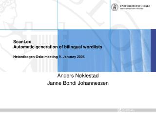 ScanLex Automatic generation of bilingual wordlists Netordbogen Oslo-meeting 9. January 2006