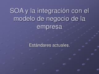 SOA y la integración con el modelo de negocio de la empresa