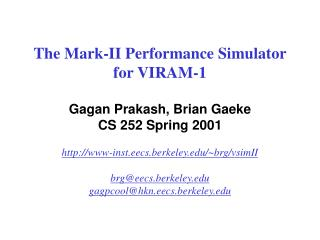 High-Level Simulator Architecture Design of simulator mirrors design of VIRAM-1 chip