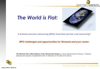The World is Flat: Is business process outsourcing (BPO)�more than just low-cost resourcing?