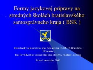 Formy jazykovej prípravy na stredných školách bratislavského samosprávneho kraja ( BSK )