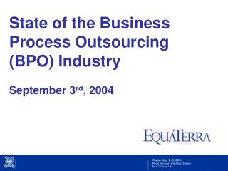 State of the Business Process Outsourcing (BPO) Industry September 3 rd , 2004