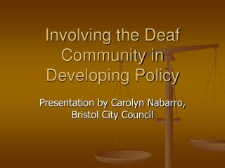 Involving the Deaf Community in Developing Policy