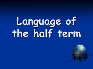 Language of the half term