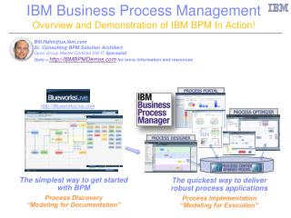IBM Business Process Management Overview and Demonstration of IBM BPM In Action!