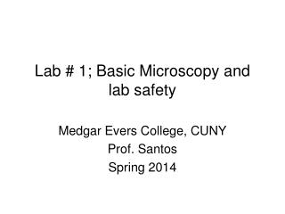 Lab # 1; Basic Microscopy and lab safety