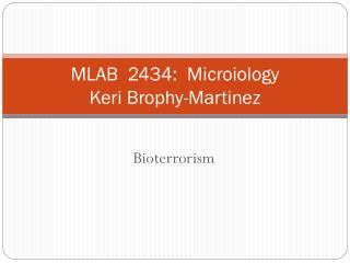 MLAB  2434:  Microiology Keri Brophy-Martinez