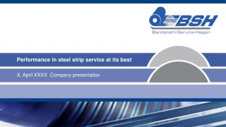 Performance in steel strip service at its best