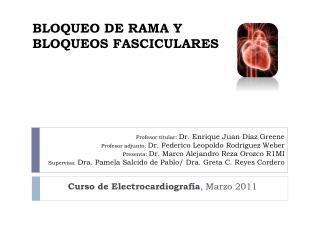 BLOQUEO DE RAMA Y BLOQUEOS FASCICULARES