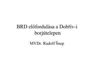 BRD előfordulása a Dobřív-i  borjútelepen