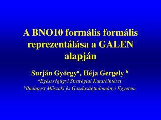 A BNO10 formális formális reprezentálása a GALEN alapján