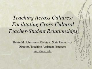 Teaching Across Cultures: Facilitating Cross-Cultural Teacher-Student Relationships