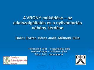 Párbeszéd 2011 – Fogyatékkal élők életminősége – múlt-jelen-jövő Pécs, 2011. december 9 .