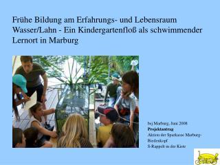 bsj Marburg, Juni 2008 Projektantrag Aktion der Sparkasse Marburg- Biedenkopf