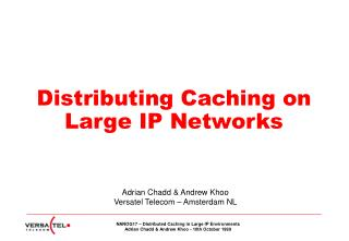 Distributing Caching on Large IP Networks