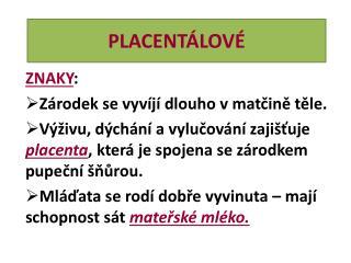 PLACENTÁLOVÉ