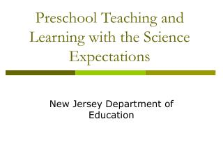Preschool Teaching and Learning with the Science Expectations