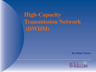 High-Capacity Transmission Network  (DWDM)