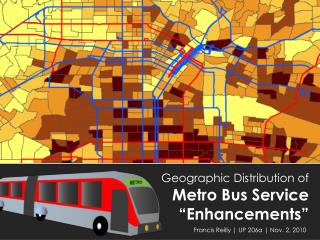 "Geographic Distribution of Metro Bus Service ""Enhancements"""