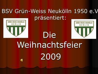 BSV Grün-Weiss Neukölln 1950 e.V. präsentiert: