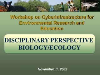 Workshop on Cyberinfrastructure for Environmental Research and Education