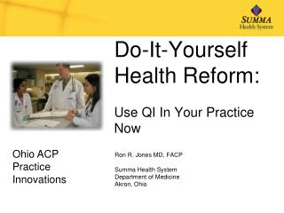 Do-It-Yourself Health Reform:  Use QI In Your Practice Now