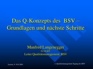 Das Q-Konzept des BSV: Basics