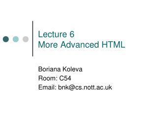 Lecture 6 More Advanced HTML